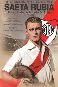 SAETA RUBIA I - EL RIVER PLATE DE ALFREDO DI STEFANO (1926-1947)