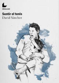 Sentir El Tenis - David Angui Sanchez