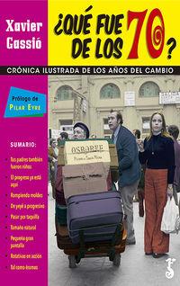 ¿QUE FUE DE LOS 70? - CRONICA ILUSTRADA DE LOS AÑOS DEL CAMBIO