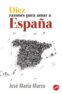 Diez Razones Para Amar A España - Jose Maria Marco