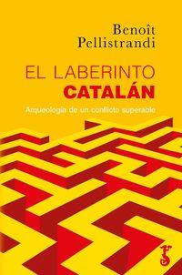 El laberinto catalan - Benoit Pellistrandi