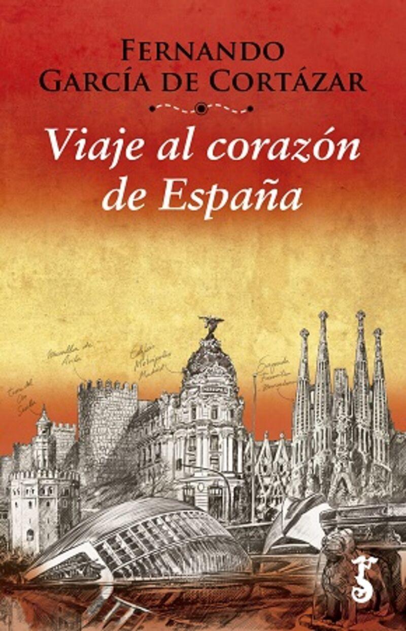 Viaje Al Corazon De España - Fernando Garcia De Cortazar