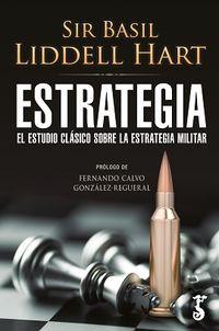 Estrategia - El Estudio Clasico Sobre La Estrategia Militar - Basil Liddell Hart
