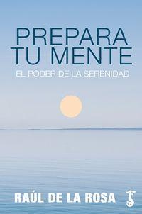 PREPARA TU MENTE - EL PODER DE LA SERENIDAD