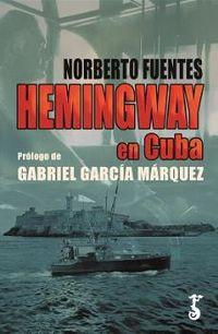 Hemingway En Cuba - Norberto Fuentes