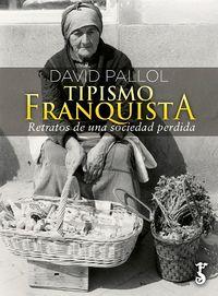 TIPISMO FRANQUISTA - RECUERDOS DE UNA SOCIEDAD PERDIDA
