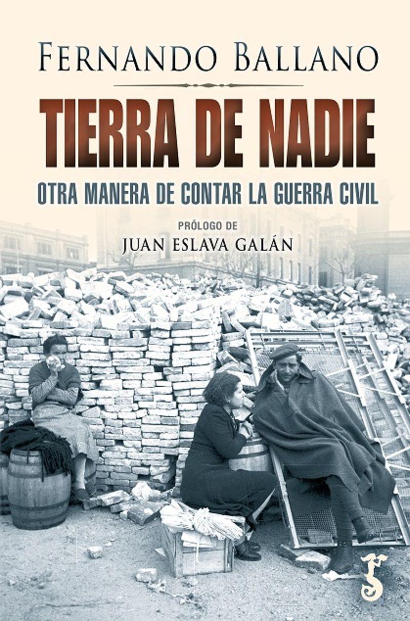 TIERRA DE NADIE - OTRA MANERA DE CONTAR LA GUERRA CIVIL