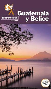 GUATEMALA Y BELICE (TROTAMUNDOS ROUTARD)