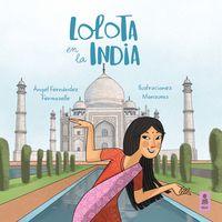 Lolota En La India - Angel Fernandez Fermoselle / Monsuros (il. )