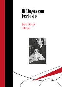 Dialogos Con Ferlosio - Jose Lazaro (ed. )