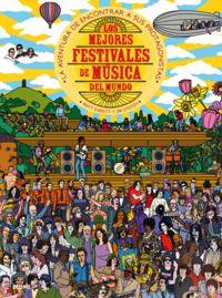 MEJORES FESTIVALES DE MUSICA DEL MUNDO, LOS - LA AVENTURA DE ENCONTRAR A SUS PROTAGONISTAS
