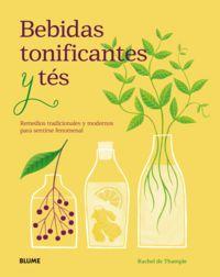 Bebidas Tonificantes Y Tes - Remedios Tradicionales Y Modernos Para Sentirse Fenomenal - Rachel De Thample / Ali Allen