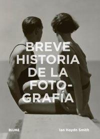 Breve Historia De La Fotografia - Ian Haydn Smith