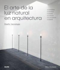 ARTE DE LA LUZ NATURAL EN ARQUITECTURA, EL