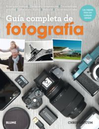 Guia Completa De Fotografia (2018) - Las Mejores Fotos Con Cualquier Camara - Chris Gatcum