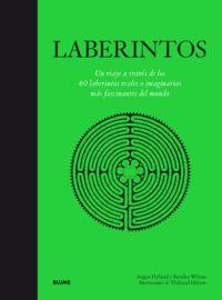 LABERINTOS - UN VIAJE A TRAVES DE LOS 60 LABERINTOS REALES O IMAGINARIOS MAS FASCINANTES DEL MUNDO