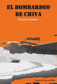 BOMBARDEO DE CHIVA, EL - ECOS DE UN DRAMA