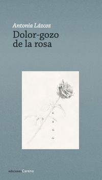 Dolor-Gozo De La Rosa - Antonia Lazcoz