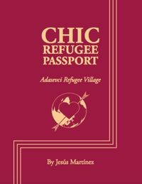Chic Refugee Passport - Jesus Martinez