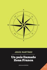 Pais Llamado Zona Franca, Un - Jesus Martinez
