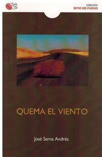 Quema El Viento - Jose Serna Andres