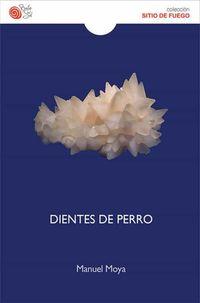 dientes de perro - Manuel Moya