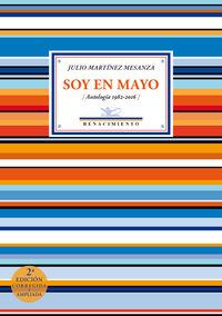Soy En Mayo (antologia 1982-2016) - Julio Martinez Mesanza