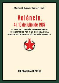 VALENCIA, 4 I 10 DE JULIOL DE 1937 - EL SEGON CONGRES INTERNACIONAL D'ESCRIPTORS PER A LA DEFENSA DE LA CULTURA I LA DELEGACIO DEL PAIS VALENCIA