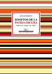 Sonetos De La Patria Oscura - (1985-2017) - Jon Juaristi