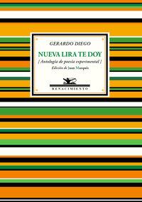 Nueva Lira Te Doy (antologia De Poesia Experimental) - Gerardo Diego