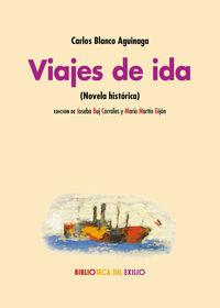 Viajes De Ida - Carlos Blanco Aguinaga
