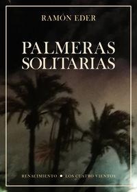 Palmeras Solitarias (premio Euskadi De Literatura 2019) - Ramon Eder