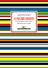Palabra Secreta, La (antologia 1958-2018) - Aquilino Duque