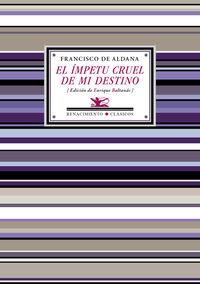 Impetu Cruel De Mi Destino, El - Antologia Poetica - Francisco De Aldana