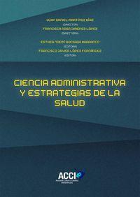 CIENCIA DE LA ADMINISTRACION Y ESTRATEGIAS DE SALUD