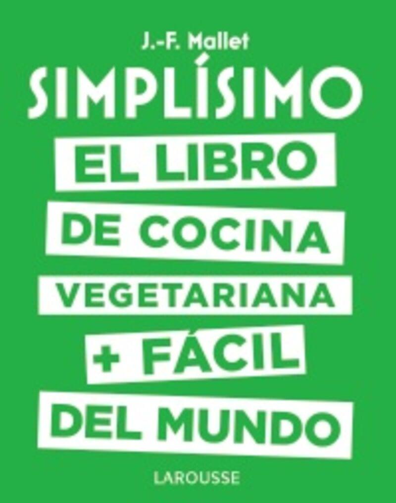 Simplisimo - El Libro De Cocina Vegetariana + Facil Del Mundo - Jean-François Mallet