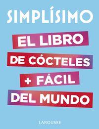 Simplisimo - El Libro De Cocteles Mas Facil Del Mundo - Aa. Vv.