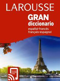 GRAN DICCIONARIO ESPAÑOL / FRANCES - FRANÇAIS / ESPAGNOL