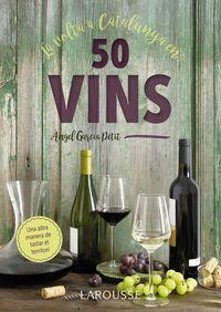 La volta a catalunya en 50 vins - Angel Garcia Petit