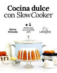 Cocina Dulce Con Slow Cooker - Marta Miranda Arbizu