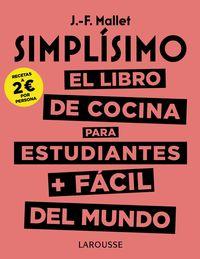 Simplisimo - El Libro De Cocina Para Estudiantes + Facil Del Mundo - Jean-Fran‡ois Mallet