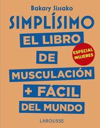 Simplisimo - El Libro De Musculacion Mas Facil Del Mundo - Especial Mujeres - Baraky Sissako