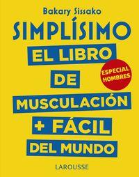 Simplisimo - El Libro De Musculacion Mas Facil Del Mundo - Especial Hombres - Baraky Sissako