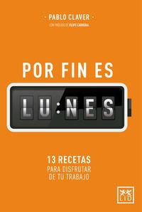 Por Fin Es Lunes - Pablo Claver Martin