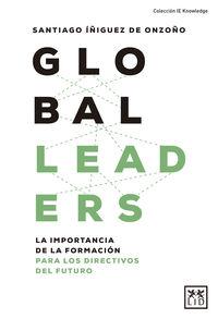 GLOBAL LEADERS - LA IMPORTANCIA DE LA FORMACION PARA LOS DIRECTIVOS DEL FUTURO