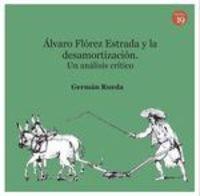 ALVARO FLOREZ ESTRADA Y LA DESAMORTIZACION - UN ANALISIS CRITICO