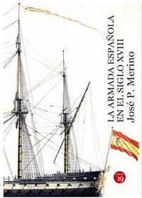 La armada española en el siglo xviii - Jose Patricio Merino Navarro