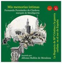 Mis Memorias Intimas Iii - La Regencia De Mª Cristina Y La Guerra Carlista En El Sur De España - Fernando Fernandez De Cordoba