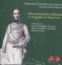 MIS MEMORIAS INTIMAS - LA REGENCIA DE ESPARTERO Y EL DE PRONUNCIAMENTO DE TORREJON (1840-1844)