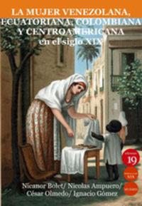 MUJER VENEZOLANA ECUATORIANA COLOMBIANA CENTROAMERICANA EN SIGLO XIX